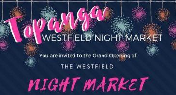 Grand Opening Tonight!! Westfield Topanga Night Market